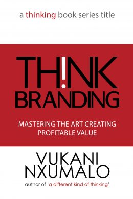 Think Branding - Mastering the Art of Creating Profitable Value
