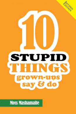 10 STUPID THINGS GROWN UPS SAY AND DO